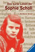 Cover-Bild zu Das kurze Leben der Sophie Scholl von Vinke, Hermann