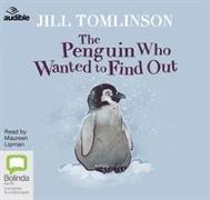 Cover-Bild zu The Penguin Who Wanted to Find Out von Tomlinson, Jill