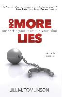 Cover-Bild zu No More Lies: Unshackle Your Heart and Your Mind von Tomlinson, Jill