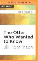 Cover-Bild zu OTTER WHO WANTED TO KNOW M von Tomlinson, Jill