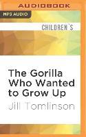 Cover-Bild zu GORILLA WHO WANTED TO GROW U M von Tomlinson, Jill