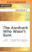 Cover-Bild zu The Aardvark Who Wasn't Sure von Tomlinson, Jill