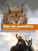 Atlas des mammifères de Suisse et du Liechtenstein von Schweizerische Gesellschaft für Wildtierbiologie (SGW) (Hrsg.)