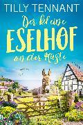 Cover-Bild zu Tennant, Tilly: Der kleine Eselhof an der Küste (eBook)