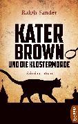 Cover-Bild zu Sander, Ralph: Kater Brown und die Klostermorde (eBook)