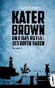 Cover-Bild zu Sander, Ralph: Kater Brown und das Rätsel des Roten Raben (eBook)