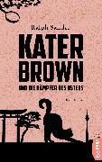 Cover-Bild zu Sander, Ralph: Kater Brown und die Kämpfer des Ostens (eBook)