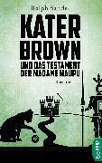Cover-Bild zu Sander, Ralph: Kater Brown und das Testament der Madame Maupu (eBook)
