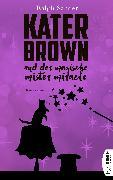 Cover-Bild zu Sander, Ralph: Kater Brown und der Magische Mister Miracle (eBook)