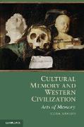 Cultural Memory and Western Civilization von Assmann, Aleida