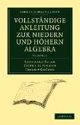 Vollstandige Anleitung Zur Niedern Und Hohern Algebra von Euler, Leonhard