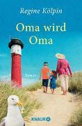 Cover-Bild zu Kölpin, Regine: Oma wird Oma