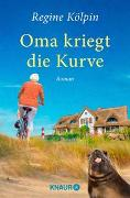 Cover-Bild zu Kölpin, Regine: Oma kriegt die Kurve