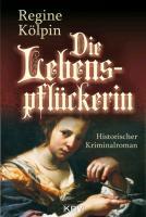 Cover-Bild zu Kölpin, Regine: Die Lebenspflückerin