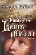 Cover-Bild zu Kölpin, Regine: Die Rückkehr der Lebenspflückerin