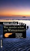 Cover-Bild zu Kölpin, Regine: Wer mordet schon am Wattenmeer?