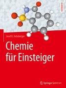 Cover-Bild zu Chemie für Einsteiger von Felixberger, Josef K.