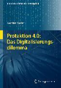 Cover-Bild zu Protektion 4.0: Das Digitalisierungsdilemma (eBook) von Müller, Günter