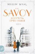 Das Savoy - Hoffnung einer Familie von Wahl, Maxim