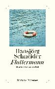 Cover-Bild zu Schneider, Hansjörg: Flattermann
