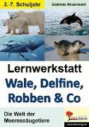 Cover-Bild zu Lernwerkstatt Wale, Delfine, Robben & Co. Die Welt der Meeressäugetiere von Rosenwald, Gabriela