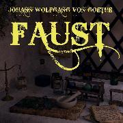 Cover-Bild zu Goethe, Johann Wolfgang von: Johann Wolfgang von Goethe - Faust (Audio Download)