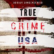 Cover-Bild zu Langenscheid, Adrian: True Crime USA (Audio Download)