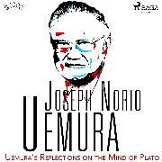 Cover-Bild zu Uemura, Joseph Norio: Uemura's Reflections on the Mind of Plato (Audio Download)