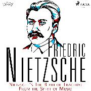 Cover-Bild zu Nietzsche, Friedrich: Nietzsche's The Birth of Tragedy: From the Spirit of Music (Audio Download)