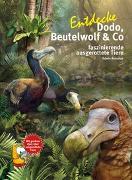 Cover-Bild zu Antonius, Edwin: Entdecke Dodo, Beutelwolf & Co