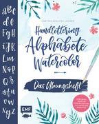 Cover-Bild zu Janssen, Martina Johanna: Handlettering Alphabete Watercolor - Das Übungsheft