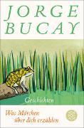 Was Märchen über dich erzählen von Bucay, Jorge