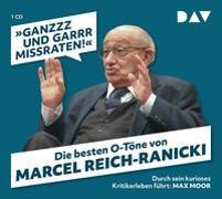 Cover-Bild zu »Ganzzz und garrr missraten!« Die besten O-Töne von Marcel Reich-Ranicki