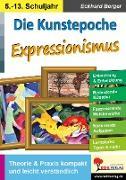 Cover-Bild zu Die Kunstepoche EXPRESSIONISMUS (eBook) von Berger, Eckhard