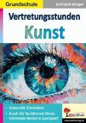 Cover-Bild zu Vertretungsstunden Kunst / Grundschule (eBook) von Berger, Eckhard
