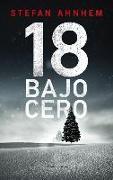 Cover-Bild zu Ahnhem, Stefan: 18 Bajo Cero
