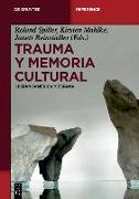 Cover-Bild zu Spiller, Roland (Hrsg.): Trauma y memoria cultural (eBook)