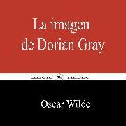 Cover-Bild zu Wilde, Oscar: La imagen de Dorian Gray (eBook)