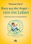 Cover-Bild zu Hartl, Thomas: Raus aus der Angst - rein ins Leben