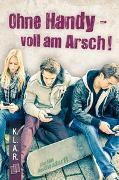Cover-Bild zu Buschendorff, Florian: K.L.A.R. - Taschenbuch: Ohne Handy - voll am Arsch!