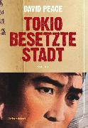 Tokio, besetzte Stadt (eBook) von Peace, David