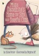 Cover-Bild zu Potter, Alicia: Miss Hazeltine's Home for Shy and Fearful Cats