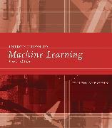 Cover-Bild zu Introduction to Machine Learning, fourth edition von Alpaydin, Ethem