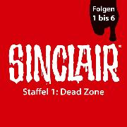 Cover-Bild zu SINCLAIR, Staffel 1: Dead Zone, Folgen: 1-6 (Audio Download) von Ehrhardt, Dennis