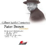 Cover-Bild zu Pater Brown, Edition 6: Vier Spannende Kriminalhörspiele (Audio Download) von Chesterton, Gilbert Keith