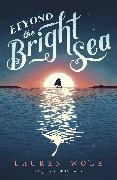 Cover-Bild zu Wolk, Lauren: Beyond the Bright Sea (eBook)