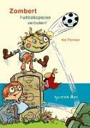 Cover-Bild zu Pannen, Kai: Zombert. Fuballspielen verboten!