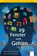 Cover-Bild zu Rösler, Alexander: 29 Fenster zum Gehirn. Genial einfach erklärt, was in unserem Kopf passiert