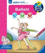 Cover-Bild zu Wieso? Weshalb? Warum? aktiv-Heft: Ballett von Broska, Elke (Illustr.)