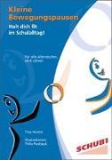 Cover-Bild zu Kleine Bewegungspausen - Halt dich fit im Schulalltag! von Humm, Tina